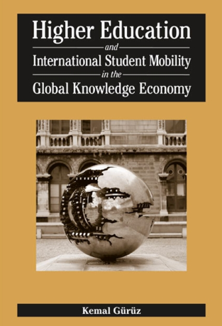 'Higher education and international student mobility in the global knowledge economy' by Kemal Gürüz (2008)